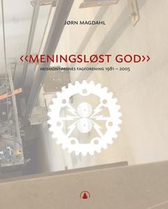 Meningsløst god (ebok) av Jørn Magdahl