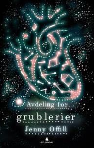Avdeling for grublerier (ebok) av Jenny Offil