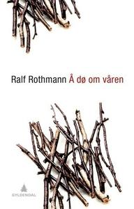 Å dø om våren (ebok) av Ralf Rothmann