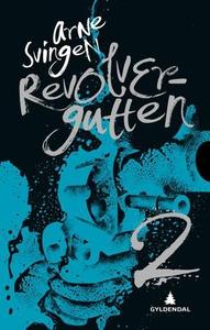 Revolvergutten 2 (ebok) av Arne Svingen