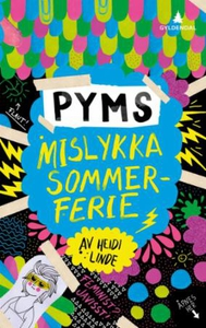 Pyms mislykka sommerferie (ebok) av Heidi Lin
