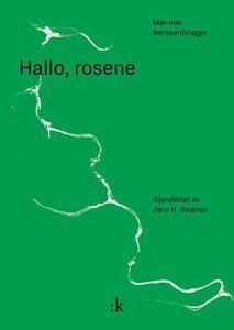 Hallo, rosene (ebok) av Mei-mei Berssenbrugge