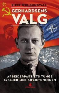 Gerhardsens valg (ebok) av Eirik Wig Sundvall