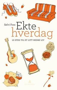 Ekte hverdag (ebok) av Sølvi Foss, Sølvi W. F