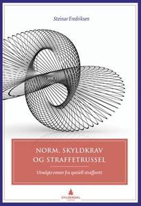 Norm, skyldkrav og straffetrussel (ebok) av S