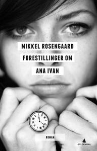 Forestillinger om Ana Ivan (ebok) av Mikkel R
