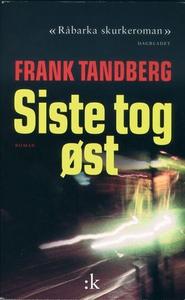 Siste tog øst (ebok) av Frank Tandberg
