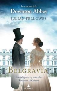 Belgravia (ebok) av Julian Fellowes