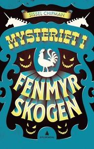 Mysteriet i Fenmyrskogen (ebok) av Sissel Chi