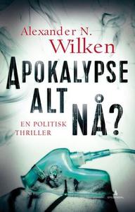 Apokalypse alt nå? (ebok) av Alexander N. Wil
