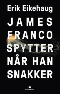 James Franco spytter når han snakker (ebok) a