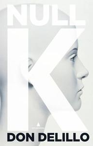 Null K (ebok) av Don DeLillo