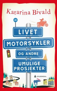 Livet, motorsykler og andre umulige prosjekte