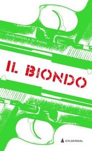 Il Biondo (ebok) av Mariangela Di Fiore