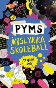 Pyms mislykka skoleball (ebok) av Heidi Linde