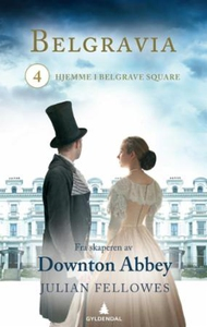 Belgravia 4 (ebok) av Julian Fellowes