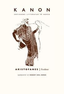 Froskene (ebok) av Aristofanes
