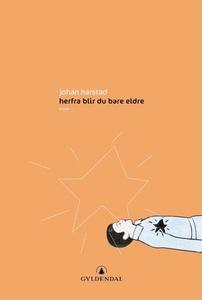 Herfra blir du bare eldre (ebok) av Johan Har