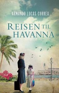 Reisen til Havanna (ebok) av Armando Lucas Co