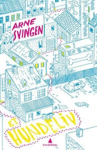 Et hundeliv (ebok) av Arne Svingen