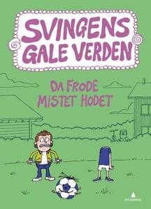 Da Frode mistet hodet (ebok) av Arne Svingen