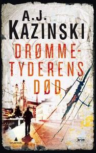 Drømmetyderens død (ebok) av A.J. Kazinski