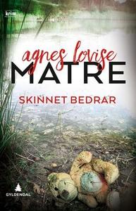 Skinnet bedrar (ebok) av Agnes Lovise Matre