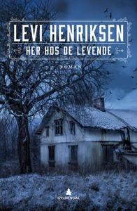 Her hos de levende (ebok) av Levi Henriksen