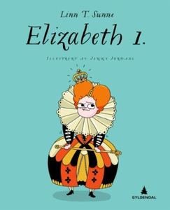 Elizabeth 1 (ebok) av Linn T. Sunne