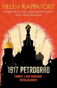 1917 Petrograd (ebok) av Helen Rappaport
