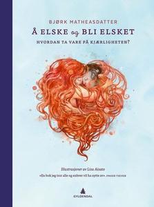 Å elske og bli elsket (ebok) av Björk Matheas