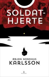 Soldathjerte (ebok) av Ørjan N. Karlsson