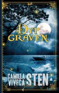 Dypgraven (ebok) av Camilla Sten, Viveca Sten