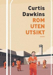 Rom uten utsikt (ebok) av Curtis Dawkins