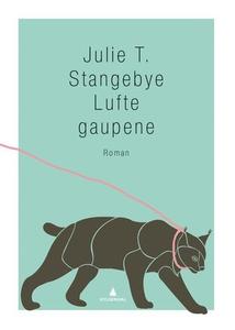 Lufte gaupene (ebok) av Julie T. Stangebye