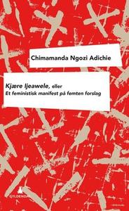Kjære Ijeawele, eller Et feministisk manifest