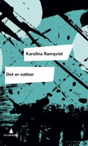 Det er natten (ebok) av Karolina Ramqvist
