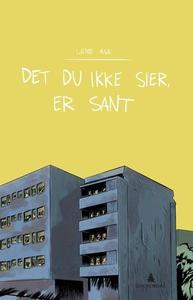 Det du ikke sier, er sant (ebok) av Lene Ask