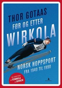 Før og etter Wirkola (ebok) av Thor Gotaas