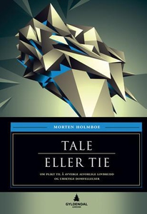 Tale eller tie (ebok) av Morten Holmboe