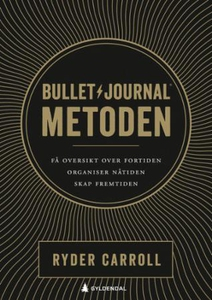 Bullet journal-metoden (ebok) av Ryder Carrol