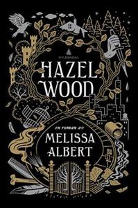 Hazel Wood (ebok) av Melissa Albert