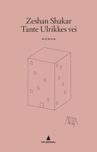 Tante Ulrikkes vei (ebok) av Zeshan Shakar