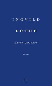 Havfruehjerte (ebok) av Ingvild Lothe