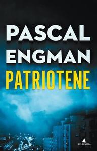Patriotene (ebok) av Pascal Engman