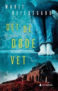 Det de døde vet (ebok) av Marit Reiersgård
