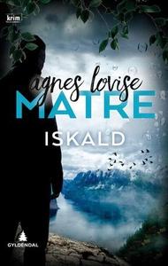 Iskald (ebok) av Agnes Lovise Matre