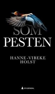 Som pesten (ebok) av Hanne-Vibeke Holst