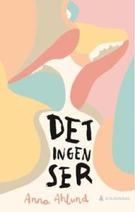 Det ingen ser (ebok) av Anna Ahlund