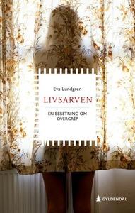 Livsarven (ebok) av Eva Lundgren